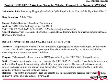 Doc.: IEEE 802.15-00/211 Project: IEEE P802.15 Working Group for Wireless Personal Area Networks (WPANs) Submission Title: Frequency Hopping Multi-Mode.