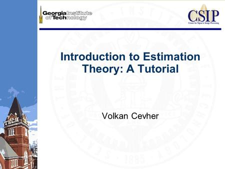 Introduction to Estimation Theory: A Tutorial