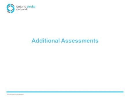Additional Assessments. Clinicians are encouraged to communicate with the interprofessional team about other resources and next steps in terms of additional.