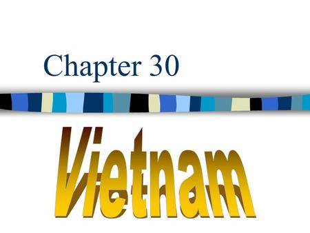 Chapter 30. French Controlled Vietnam From 1800 until war –Plantations –Strict laws –Restricted Freedom of speech –Jailed many dissenters.