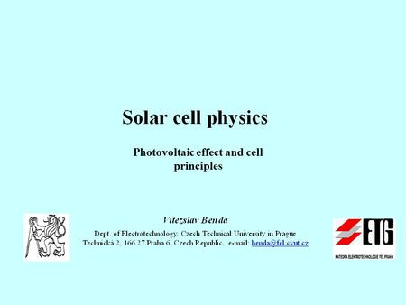 Photovoltaic effect and cell principles. 1. Light absorption in materials and excess carrier generation Photon energy h = hc/ (h is the Planck constant)