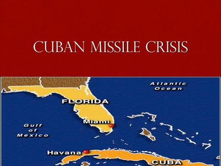 Cuban Missile Crisis. What Started the Crisis! -