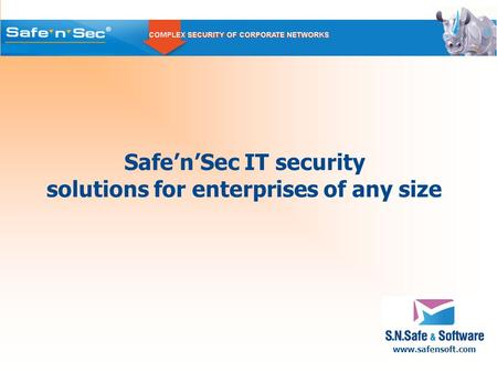 Www.safensoft.com Safe'n'Sec IT security solutions for enterprises of any size.