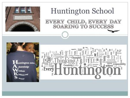 Huntington School. Theory of Action If the entire Huntington School, as a professional learning community, engages in a redesign effort focused on changing.