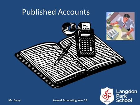 Published Accounts Mr. BarryA-level Accounting Year 13.