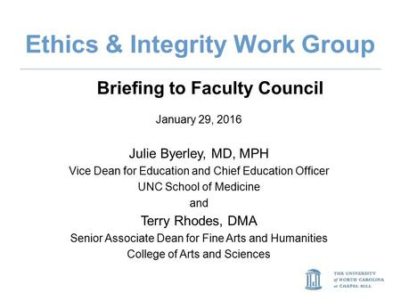 MOVING FORWARD CABINET WORKING GROUP UPDATES JULY 2015 January 29, 2016 Julie Byerley, MD, MPH Vice Dean for Education and Chief Education Officer UNC.