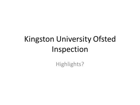 Kingston University Ofsted Inspection Highlights?.