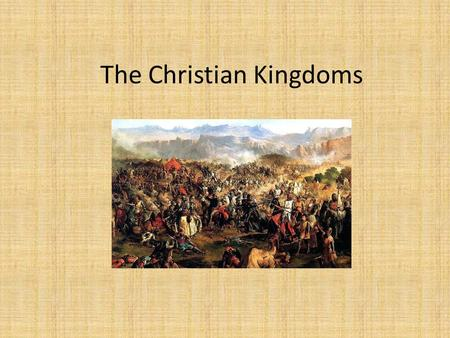 The Christian Kingdoms. EXPANSION OF THE CHRISTIAN KINGDOMS.