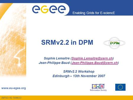 INFSO-RI-508833 Enabling Grids for E-sciencE  SRMv2.2 in DPM Sophie Lemaitre Jean-Philippe.