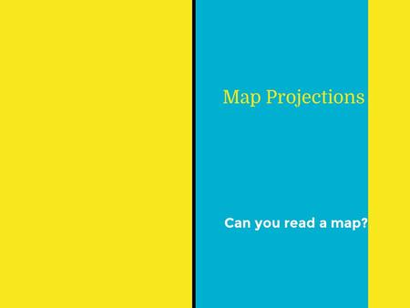 Map Projections Can you read a map?. Cartography ● The art and science of making maps, including data compilation, layout, and design. A stone tablet.