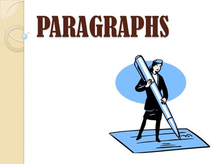 PARAGRAPHS. PARAGRAPH A paragraph is a group of sentences that develops a main idea. The beginning of a paragraph signals that a main idea will be introduced.