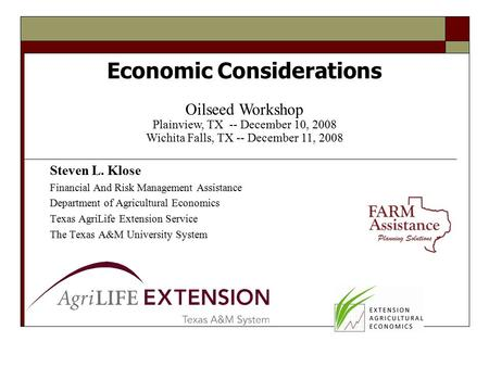 Steven L. Klose Financial And Risk Management Assistance Department of Agricultural Economics Texas AgriLife Extension Service The Texas A&M University.