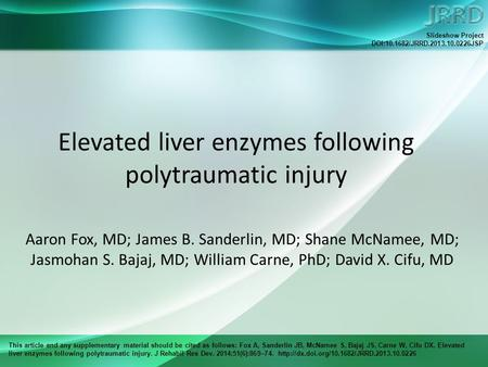 This article and any supplementary material should be cited as follows: Fox A, Sanderlin JB, McNamee S, Bajaj JS, Carne W, Cifu DX. Elevated liver enzymes.