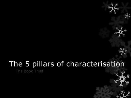 The 5 pillars of characterisation The Book Thief.