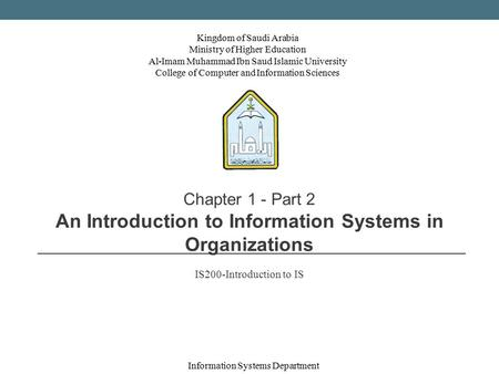 Kingdom of Saudi Arabia Ministry of Higher Education Al-Imam Muhammad Ibn Saud Islamic University College of Computer and Information Sciences 1 Chapter.
