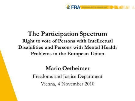 The Participation Spectrum Right to vote of Persons with Intellectual Disabilities and Persons with Mental Health Problems in the European Union Mario.