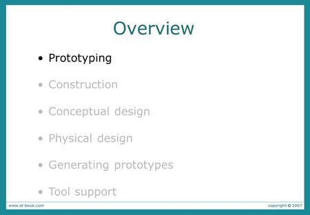 Overview Prototyping Construction Conceptual design Physical design Generating prototypes Tool support.