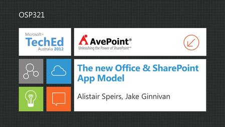 The new Office & SharePoint App Model Alistair Speirs, Jake Ginnivan OSP321.