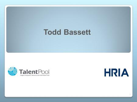 Todd Bassett 1. LEADERSHIP DEVELOPMENT AND SUCCESSION 1. Leadership impact of workforce agility 2. Functional experts as leaders 3. High-Potential leaders.