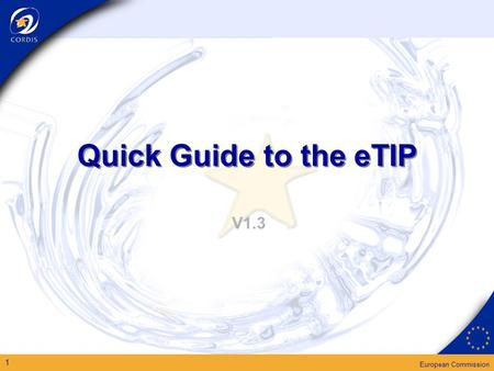 European Commission 1 Quick Guide to the eTIP V1.3.