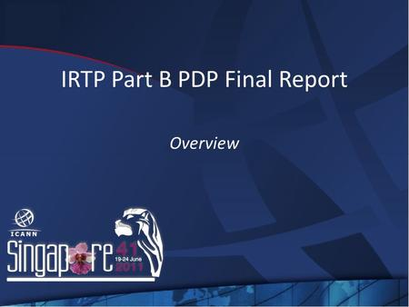 IRTP Part B PDP Final Report Overview. Background Inter-Registrar Transfer Policy (IRTP) Straightforward process for registrants to transfer domain names.