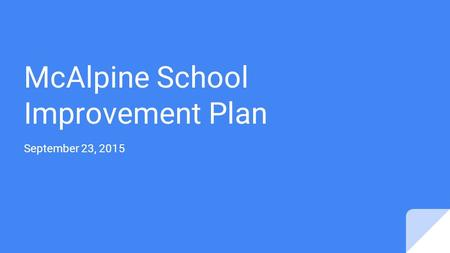 McAlpine School Improvement Plan September 23, 2015.