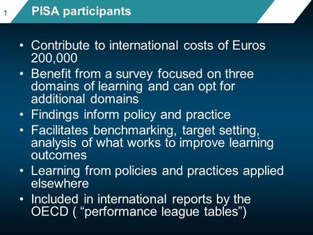 Contribute to international costs of Euros 200,000 Benefit from a survey focused on three domains of learning and can opt for additional domains Findings.
