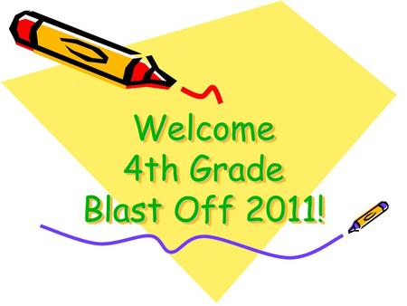 Welcome 4th Grade Blast Off 2011!. 4 th grade Teachers! Ms. Rendon Ms. Stuffler Mrs. Wright Mrs. Stewart Mrs. Grant.