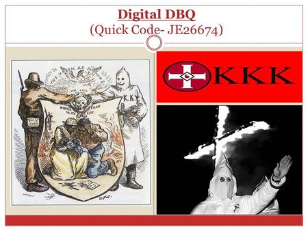 Digital DBQ (Quick Code- JE26674). THE END OF RECONSTRUCTION Reconstruction & Its' Aftermath.