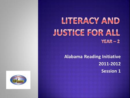 Alabama Reading Initiative 2011-2012 Session 1. Parameters: 1. All participants - no observers. 2. Use time wisely. 3. Stay focused. Please keep sidebar.