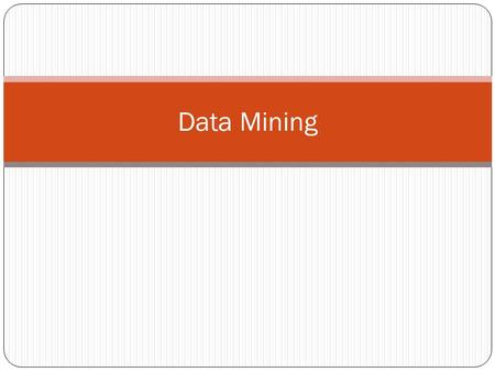 Data Mining. Overview the extraction of hidden predictive information from large databases Data mining tools predict future trends and behaviors, allowing.