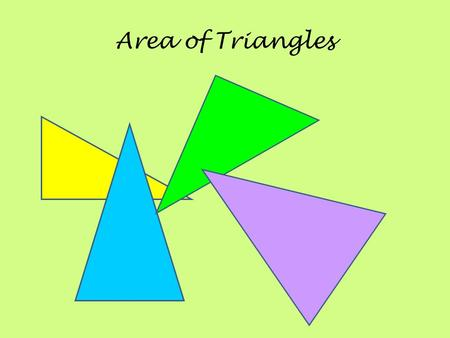 Area of Triangles. A triangle can be thought of as half of a parallelogram. If you cut the area of the parallelogram in half, you will get the area of.