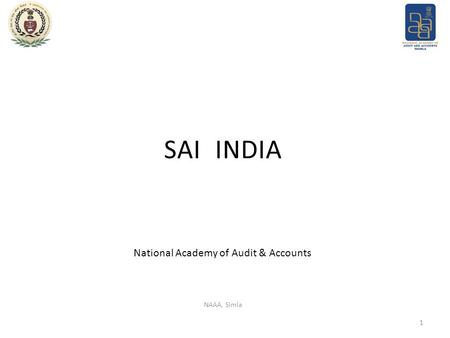 SAI <strong>INDIA</strong> 1 NAAA, Simla National Academy of Audit & Accounts.