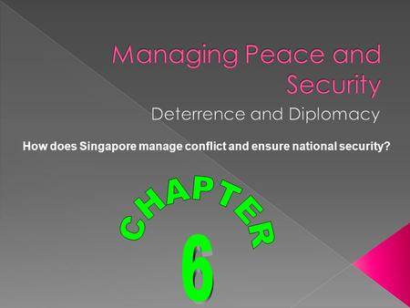 How does Singapore manage conflict and ensure national security?