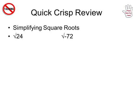 Quick Crisp Review Simplifying Square Roots √24√-72.