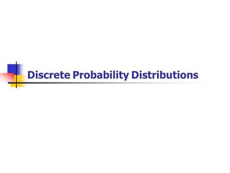Discrete Probability Distributions. Random Variable A random variable X takes on a defined set of values with different probabilities. For example, if.