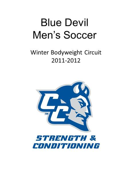 Blue Devil Men's Soccer Winter Bodyweight Circuit 2011-2012.