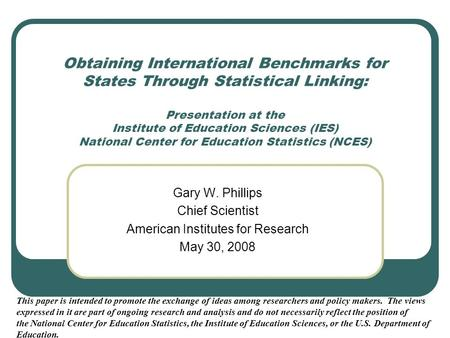Obtaining International Benchmarks for States Through Statistical Linking: Presentation at the Institute of Education Sciences (IES) National Center for.