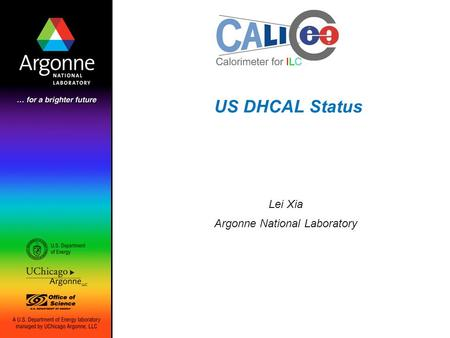 US DHCAL Status Lei Xia Argonne National Laboratory.