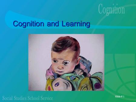 Slide # 1 Cognition and Learning. Slide # 2 Phobias and Conditioning Phobias are irrational fears of specific objects, animals, or situations People acquire.