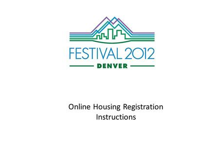 Online Housing Registration Instructions. The online housing reservation system will open on January 30 at 11:00 AM EST. Following are a set of screen.