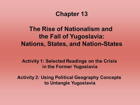 The Rise of Nationalism and the Fall of Yugoslavia: