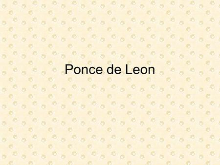 Ponce de Leon. Discovery It is thought that Ponce de León first landed on the site where Cockburn Town is, on Grand Turk in the Turks & Caicos Islands.