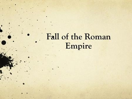 "Fall of the Roman Empire. The Fall of the Roman Empire 1. A Century of Crisis a. Pax Romana (""Roman Peace"") came to an end with Marcus Aurelius (AD 161-180)"