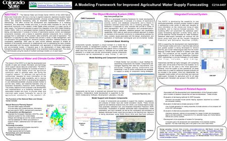 A Modeling Framework for Improved Agricultural Water Supply Forecasting George Leavesley, Colorado State University, Olaf David,