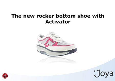 The new rocker bottom shoe with Activator. The new Joya rocker bottom shoe changes hard and flat into a sandy beach. Hard and flat groundJoya with Activator.