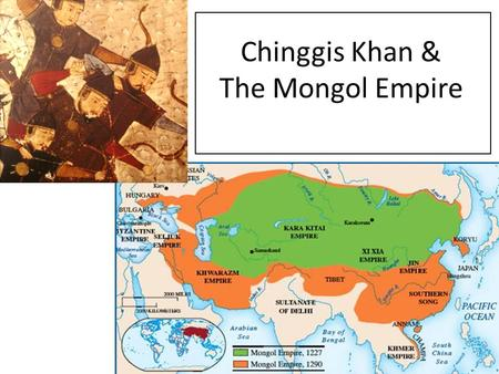 Chinggis Khan & The Mongol Empire. I. Beginnings Mongol people roamed eastern steppe (vast stretch of dry grassland across Eurasia) in loosely organized.