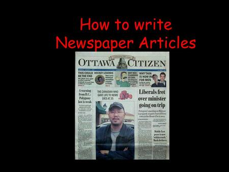 How to write Newspaper Articles. Newspaper Format.
