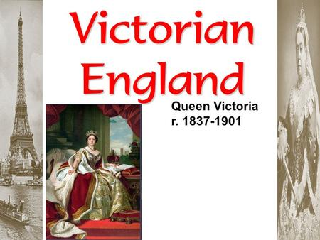 VictorianEngland Queen Victoria r. 1837-1901. Britain: 1850-1870s * The most prosperous period in British history. *BUT, Britain's prosperity didn't do.