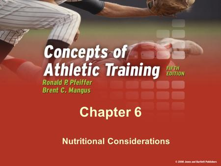 Chapter 6 Nutritional Considerations. Nutrition Diet influences every aspect of sports participation. Coaches and athletes often lack adequate nutrition.